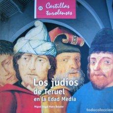 Libros: MOTIS DOLADER, MIGUEL ÁNGEL. LOS JUDÍOS DE TERUEL EN LA EDAD MEDIA. 2005.. Lote 195455106