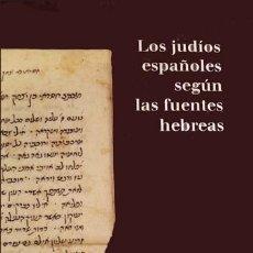 Libros: HOLO, JOSHUA [COMISARIO]. LOS JUDIOS ESPAÑOLES SEGUN LAS FUENTES HEBREAS. EXPOSICIÓN... 2002.. Lote 195456615