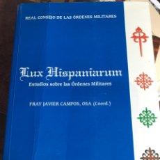 Libros: LUX HISPANIARUM ESTUDIOS SOBRE LAS ÓRDENES MILITARES FRAY JAVIER CAMPOS. Lote 195715671