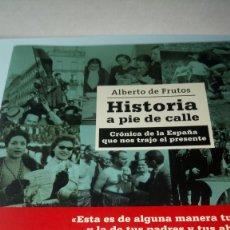 Libros: LIBRO HISTORIA A PIE DE CALLE. ALBERTO DE FRUTOS. EDITORIAL LAROUSSE. AÑO 2016.. Lote 195749641
