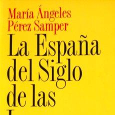 Libros: LIBRO LA ESPAÑA DEL SIGLO DE LAS LUCES. M. A. PÉREZ SAMPER. EDITORIAL ARIEL. AÑO 2000.. Lote 195809382