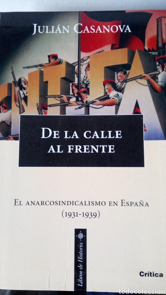 LIBRO DE LA CALLE AL FRENTE. JULIÁN CASANOVA. EDITORIAL CRÍTICA. AÑO 1997. (Libros Nuevos - Historia - Historia de España)