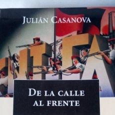 Libros: LIBRO DE LA CALLE AL FRENTE. JULIÁN CASANOVA. EDITORIAL CRÍTICA. AÑO 1997.. Lote 195811136