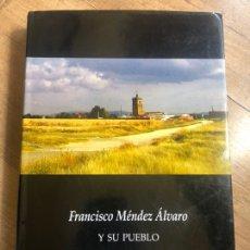 Libros: FRANCISCO MENDEZ ÁLVARO Y SU PUEBLO. Lote 195969495