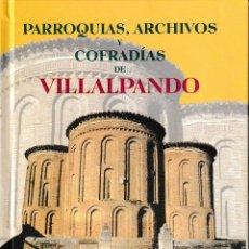Libros: PARROQUIAS, ARCHIVOS Y COFRADÍAS DE VILLAPANDO (VV.AA.) LEDO DEL POZO 2003. Lote 195978337