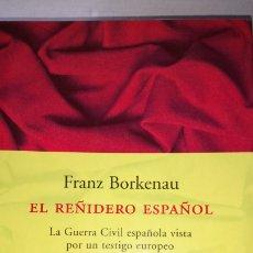 Libros: LIBRO EL REÑIDERO ESPAÑOL. FRANZ BORKENAU. EDITORIAL PENÍNSULA. AÑO 2001.. Lote 196244530