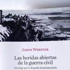 Libros: LIBRO LAS HERIDAS ABIERTAS DE LA GUERRA CIVIL. JASON WEBSTER. ED. LOS LIBROS DEL LINCE. AÑO 2008.. Lote 196886655