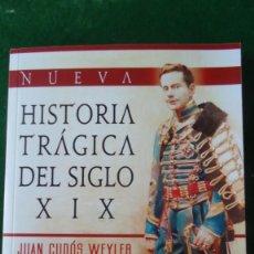Libros: NUEVA HISTORIA TRÁGICA DEL SIGLO XIX. Lote 196902453