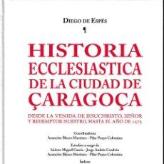 Libros: HISTORIA ECCLESIÁSTICA DE LA CIUDAD DE ÇARAGOÇA (DIEGO DE ESPÉS) I.F.C. 2020. Lote 197113347