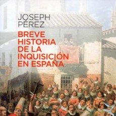 Livros: BREVE HISTORIA DE LA INQUISICION EN ESPAÑA DE JOSEPH PEREZ - PLANETA (NUEVO). Lote 252209050