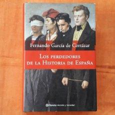 Libros: LOS PERDEDORES DE LA HISTORIA DE ESPAÑA, FERNANDO GARCÍA DE CORTAZAR,. Lote 199136216