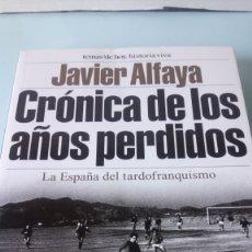 Libros: LIBRO CRÓNICA DE LOS AÑOS PERDIDOS. JAVIER ALFAYA. EDITORIAL TEMAS DE HOY. AÑO 2003.. Lote 199262776