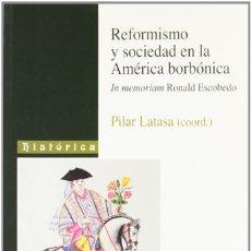 Libros: REFORMISMO Y SOCIEDAD EN LA AMÉRICA BORBÓNICA (P. LATASA COORD.) EUNSA 2003. Lote 199496415
