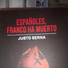 Libros: LIBRO ESPAÑOLES, FRANCO HA MUERTO. JUSTO SERNA. EDITORIAL PUNTO DE VISTA. AÑO 2015.. Lote 199790481