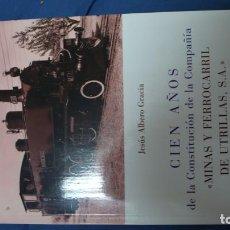Libros: CIEN AÑOS DEL FERROCARRIL DE UTRILLAS FERROVIARIOS TREN. Lote 200760498