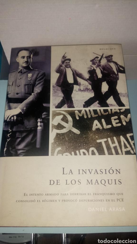 LIBRO LA INVASIÓN DE LOS MAQUIS. DANIEL ARASA. EDITORIAL BELACQUA. AÑO 2004. (Libros Nuevos - Historia - Historia de España)