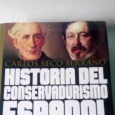 Libros: LIBRO HISTORIA DEL CONSERVADURISMO ESPAÑOL. CARLOS SECO SERRANO. EDITORIAL TEMAS DE HOY. AÑO 2000.. Lote 201474488