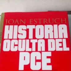 Libros: LIBRO HISTORIA OCULTA DEL PCE. JOAN ESTRUCH. EDITORIAL TEMAS DE HOY. AÑO 2000.. Lote 201474702