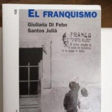 Libros: EL FRANQUISMO. GIULIANA DI FEBO. Lote 201861878