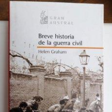 Libros: BREVE HISTORIA DE LA GUERRA CIVIL.HELEN GRAHAM. Lote 201862022