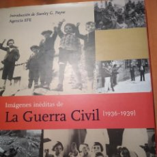 Libros: LIBRO IMAGENES INEDITAS DE LA GUERRA CIVIL. Lote 202262183
