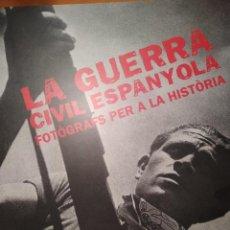 Libros: LIBRO LA GUERRA CIVIL ESPAYOLA FOTOGRAFS PER A LA HISTORIA. Lote 202264540