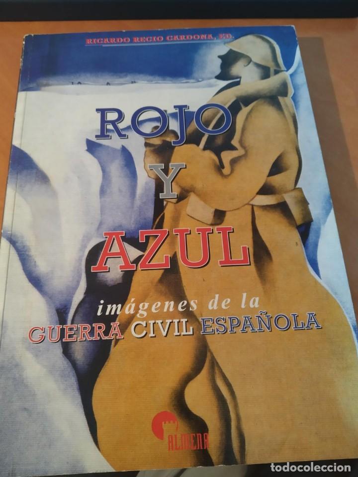 LIBRO ROJO Y AZUL IMAGENES DE LA GUERRA CIVIL ESPAÑOLA (Libros Nuevos - Historia - Historia de España)