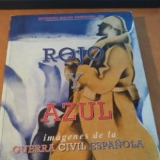 Libros: LIBRO ROJO Y AZUL IMAGENES DE LA GUERRA CIVIL ESPAÑOLA. Lote 202346216