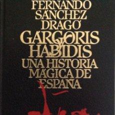 Libros: GARGARIS Y HABIDIS. UNA HISTORIA MÁGICA DE ESPAÑA. FERNANDO SANCHEZ DRAGO. 2 TOMOS. NUEVO. Lote 202885338
