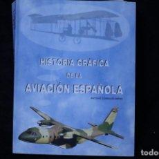 Libros: HISTORIA DE LA AVIACION ESPAÑOLA GRAN TOMO GRAN FORMATO. Lote 203004695