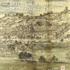 Libros: CARTOGRAFIA HISTORICA DELS PAISOS CATALANS ROSSELLO I VERGER, VICENC. Lote 204524910