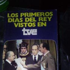 Libros: LIBRO PRIMEROS DÍAS DEL REY VISTOS EN TVE. Lote 205532847