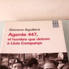 Libros: LIBRO AGENTE 447.GEMMA AGUILERA. EDITORIAL RBA. AÑO 2013.. Lote 205646571