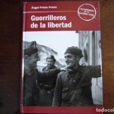 Libros: GERRILLEROS DE LA LIBERTAD - TESTIMONIOS DE LA GUERRA CIVIL ESPAÑOLA. Lote 206165766