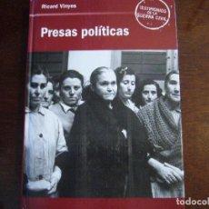 Libros: PRESAS POLÍTICAS - TESTIMONIOS DE LA GUERRA CIVIL ESPAÑOLA. Lote 206166107