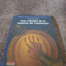 Libros: LIBRO FETS CABDALS DE LA HISTORIA DE CATALUÑA. Lote 206554737