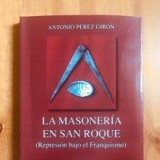 """Libros: """"LA MASONERÍA EN SAN ROQUE"""" GUERRA CIVIL ESPAÑOLA.. Lote 206557336"""