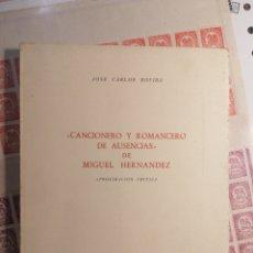 Libros: MIGUEL HERNÁNDEZ CANCIONERO DE AUSENCIAS DE JOSÉ CARLOS ROVIRA. Lote 206929057