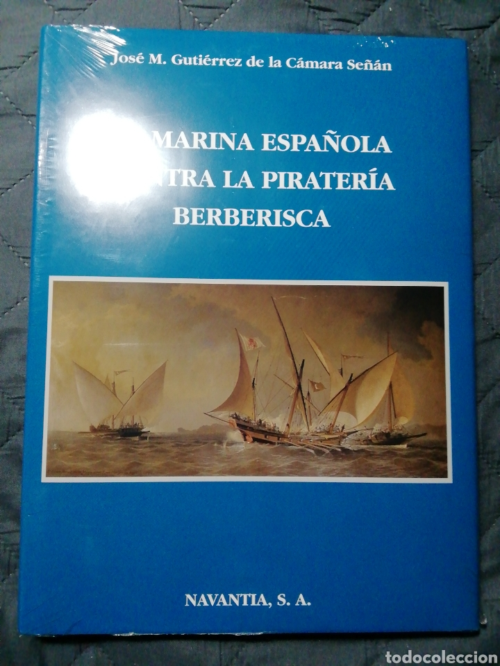 NUEVO EN EL PLÁSTICO!! LA MARINA ESPAÑOLA CONTRA LA PIRATERÍA BERBERISCA (Libros Nuevos - Historia - Historia de España)