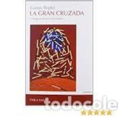 Libros: GUSTAV REGLER - LA GRAN CRUZADA. Lote 206966346