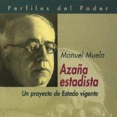 Libros: MANUEL MUELA - AZAÑA ESTADISTA: UN PROYECTO DE ESTADO VIGENT. Lote 206966740