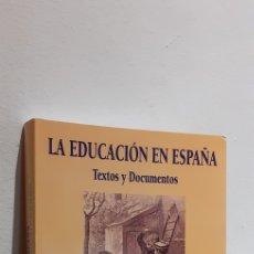 Libros: LA EDUCACIÓN EN ESPAÑA-TEXTOS Y DOCUMENTOS. Lote 207167213