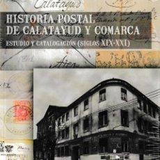 Libros: HISTORIA POSTAL DE CALATAYUD Y COMARCA (A. UTRERA FÚNEZ / L. PÉREZ GUTIÉRREZ) I.F.C. 2020. Lote 207175046