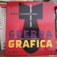 Libros: GUERRA GRÁFICA - LEFEBVRE-PEÑA - GUERRA CIVIL ESPAÑOLA. Lote 207280321