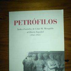 Libros: LIBRO PRIMERA EDICIÓN 2007 LUÍS M. MEZQUIDA PETRÓFILOS TARRAGONA 1945 - 1983. Lote 207357828