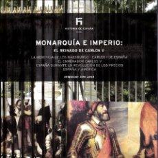 Libros: MONARQUÍA E IMPERIO: EL REINADO DE CARLOS V. Lote 207633971