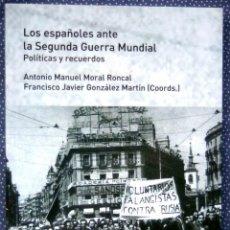 Libros: LOS ESPAÑOLES ANTE LA SEGUNDA GUERRA MUNDIAL.POLÍTICAS Y RECUERDOS-MORAL RONCAL UNIV. DE ALCALÁ HRES. Lote 208098795