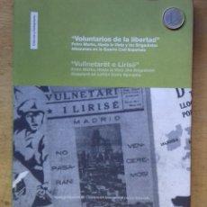 Libros: VOLUNTARIOS DE LA LIBERTAD - BRIGADAS INTERNACIONALES – BRIGADISTAS ALBANESES – ED. 2009 – BILÍNGÜE. Lote 222627483