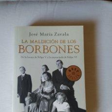 Libros: LA MALDICIÓN DE LOS BORBONES, DE JOSÉ MARÍA ZAVALA. Lote 209052645