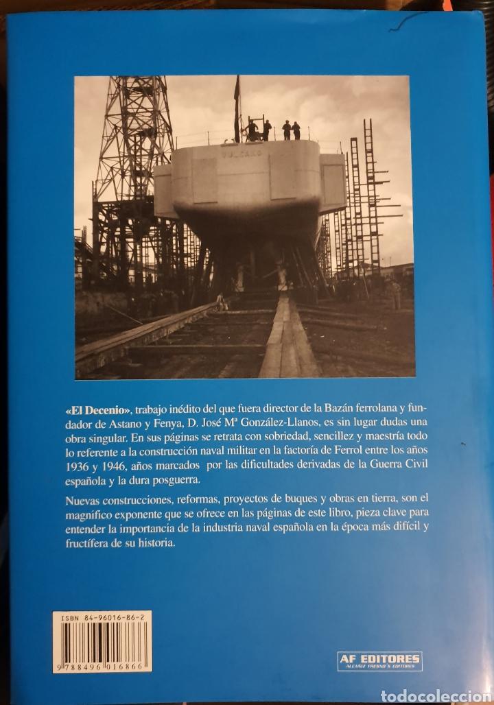 Libros: EL DECENIO. LA CONSTRUCCION NAVAL MILITAR EN LA FACTORIA FERROL 1936-1946 - Foto 3 - 210064323